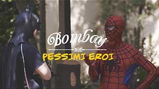 VIDEOCLIP BOMBAY - PESSIMI EROI