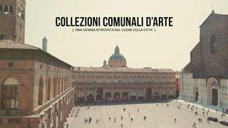 video collezioni arte comunali bologna